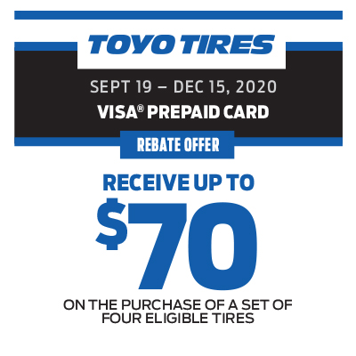 RECEIVE UP TO $70 ON THE PURCHASE OF A SET OF FOUR ELIGIBLE TIRES!